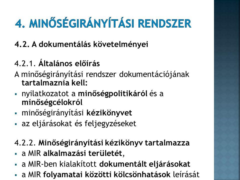 4.2. A dokumentálás követelményei 4.2.1.