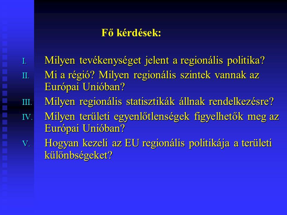Források: http://europa.eu.int/ http://europa.eu.int/pol/reg/index_en.htm http://www.euroinfo.hu/ Bernek-Kondorosi-Nemerkényi-Szabó: Az Európai Unió.
