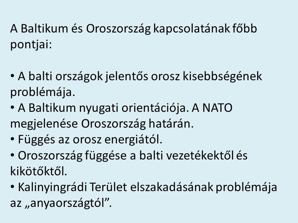 A balti államok nyugati érzülete és az általuk vélt orosz terjeszkedés katalizálta.