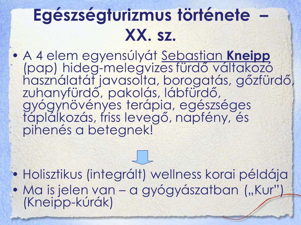 Egészségturizmus története – XX. sz. A 4 elem egyensúlyát Sebastian Kneipp (pap) hideg-melegvizes fürdő váltakozó használatát javasolta, borogatás, gő