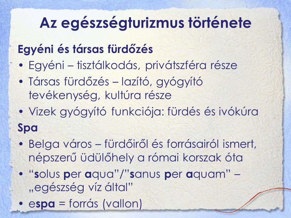 Az egészségturizmus története Középkor i.sz. 1000 finn szaunák megjelenése XIV.