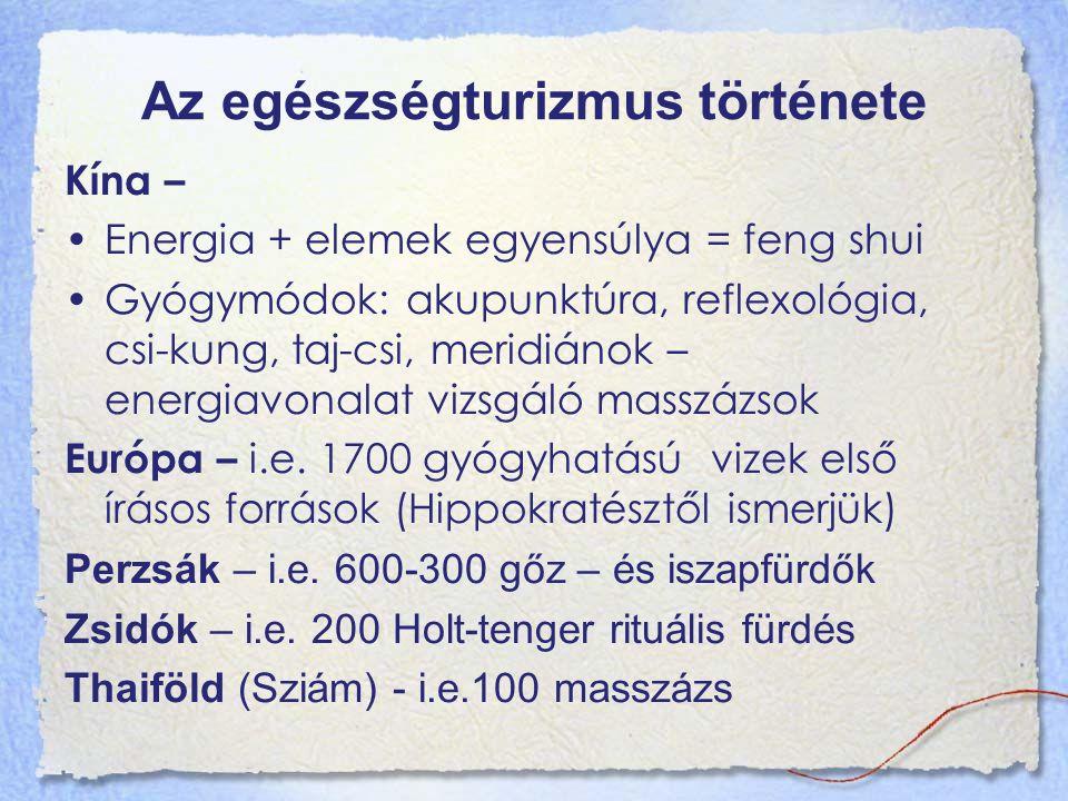 Az egészségturizmus története Thaiföld – 2500 éves masszázs Ruhában: nyújtanak + ellazítanak (manipulálják az izmokat) Spirituális és fizikai dimenzió (ima) Első spa 1993 (fiatal) Indonézia - 150 összetevő keveréke a jamu (gyógyital, kozmetikum, gyógyszer) Ausztrália, Óceánia - Holisztikus masszázs, kezelés 40 ezer éves praktikákat is használnak
