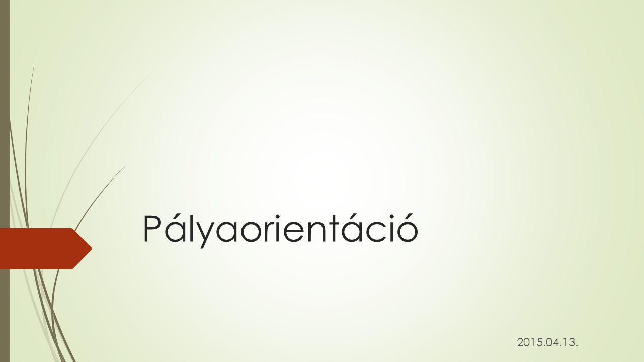 Pályaorientáció 2015.04.13.