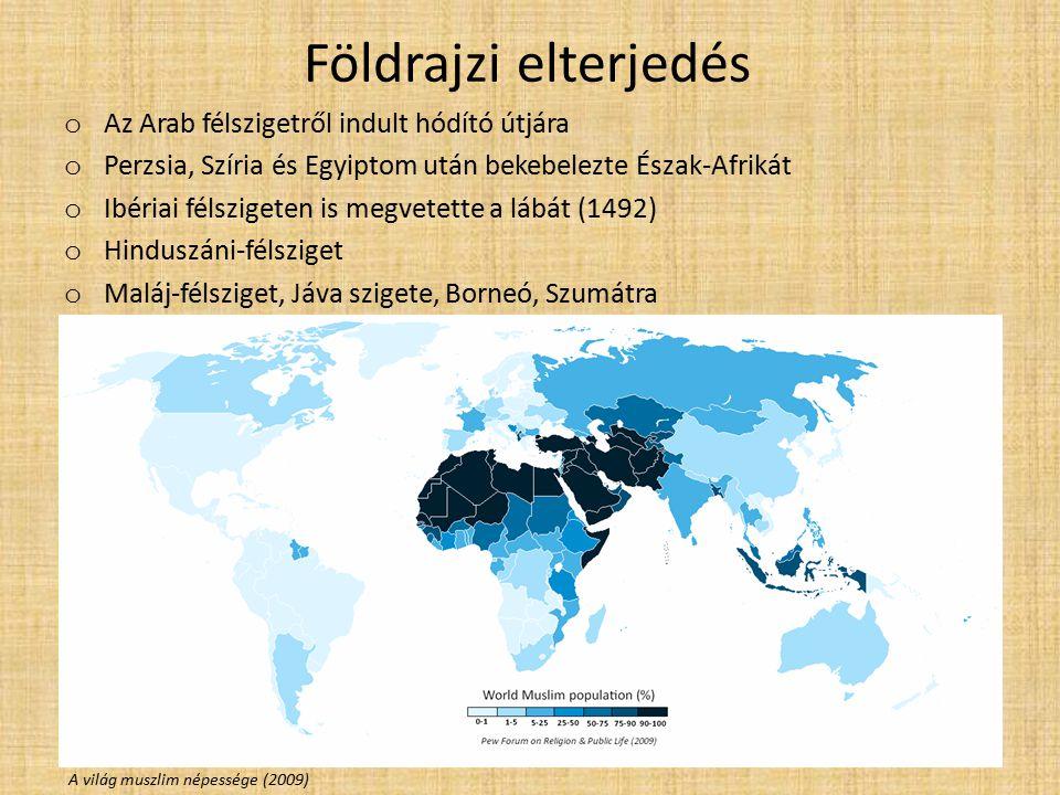 Földrajzi elterjedés o Az Arab félszigetről indult hódító útjára o Perzsia, Szíria és Egyiptom után bekebelezte Észak-Afrikát o Ibériai félszigeten is