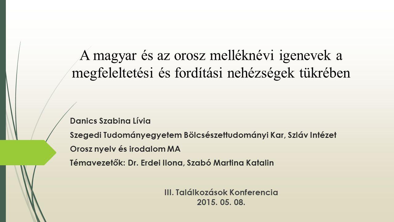 Az előadás felépítése  A melléknévi igenév szófaj (MNI) definiálása  A magyar és az orosz melléknévi igenévrendszer összevetése  A megfeleltetési problémák  Fordítási nehézségek és lehetőségek  Az –andó/-endő képzős MNI oroszra fordítása a hivatalos szövegkorpuszban  Szenvedő jelen idejű MNI használata a célnyelvi szövegben 2