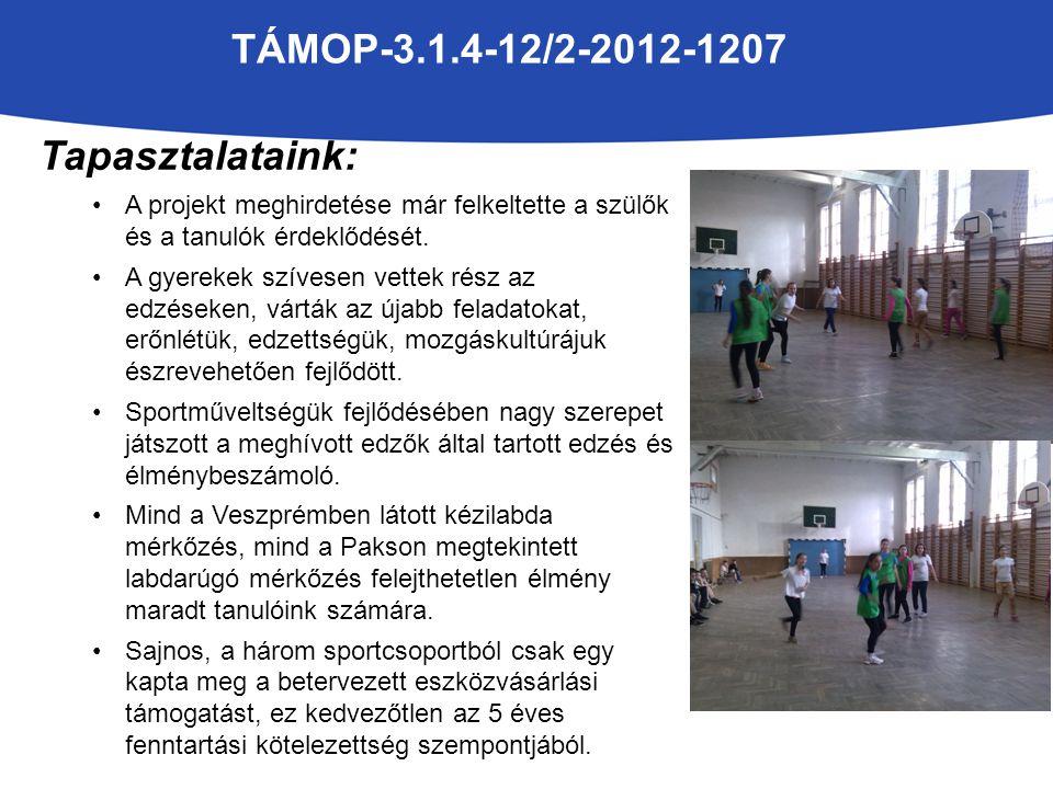 TÁMOP-3.1.4-12/2-2012-1207 Tapasztalataink: A projekt meghirdetése már felkeltette a szülők és a tanulók érdeklődését.