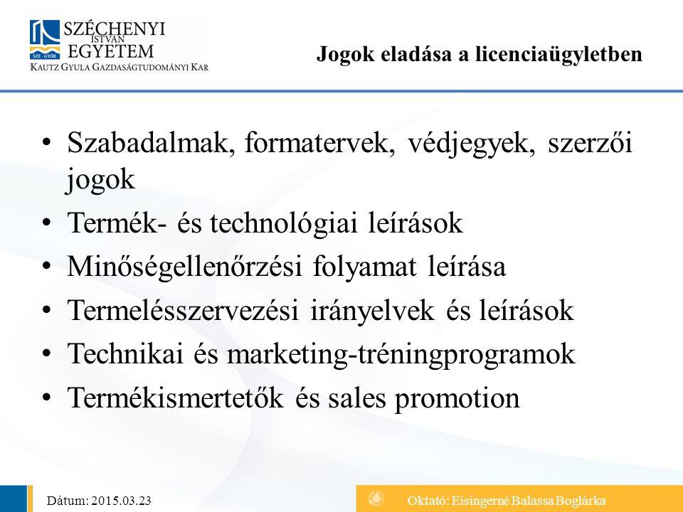 Szabadalmak, formatervek, védjegyek, szerzői jogok Termék- és technológiai leírások Minőségellenőrzési folyamat leírása Termelésszervezési irányelvek