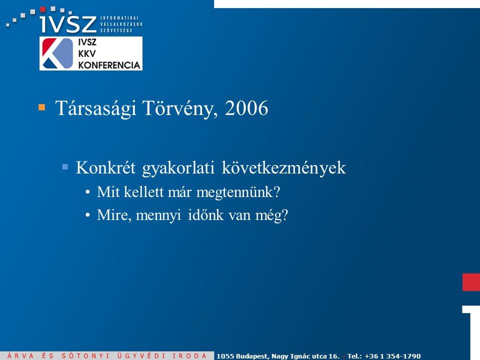 1055 Budapest, Nagy Ignác utca 16.▪ Tel.: +36 1 354-1790  A gazdasági társaságokról szóló 2006.