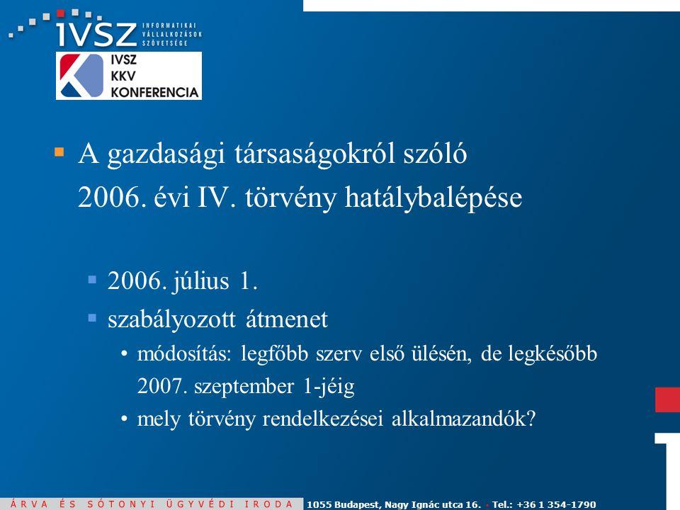 1055 Budapest, Nagy Ignác utca 16. ▪ Tel.: +36 1 354-1790  A gazdasági társaságokról szóló 2006.