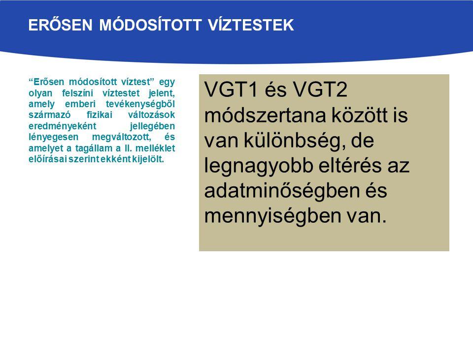 VGT1 és VGT2 módszertana között is van különbség, de legnagyobb eltérés az adatminőségben és mennyiségben van.