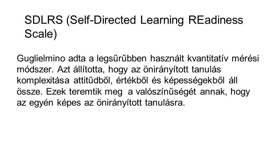 SDLRS (Self-Directed Learning REadiness Scale) Guglielmino adta a legsűrűbben használt kvantitatív mérési módszer. Azt állította, hogy az önirányított