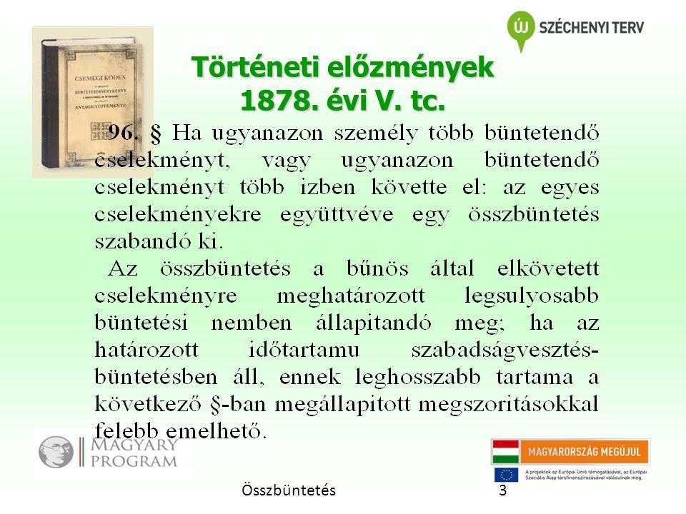 Összbüntetés3 Történeti előzmények 1878. évi V. tc.