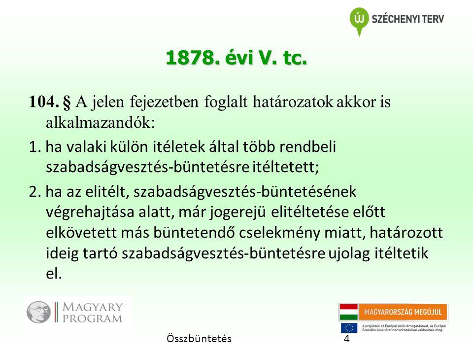 Összbüntetés4 1878.évi V. tc. 104.