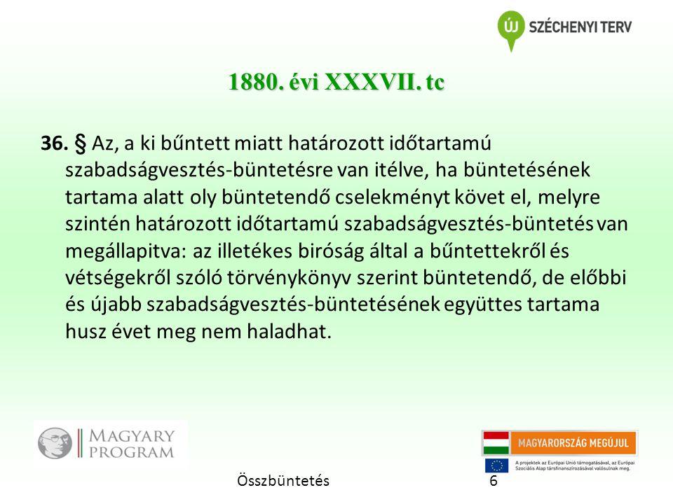 Összbüntetés6 1880.évi XXXVII. tc 36.