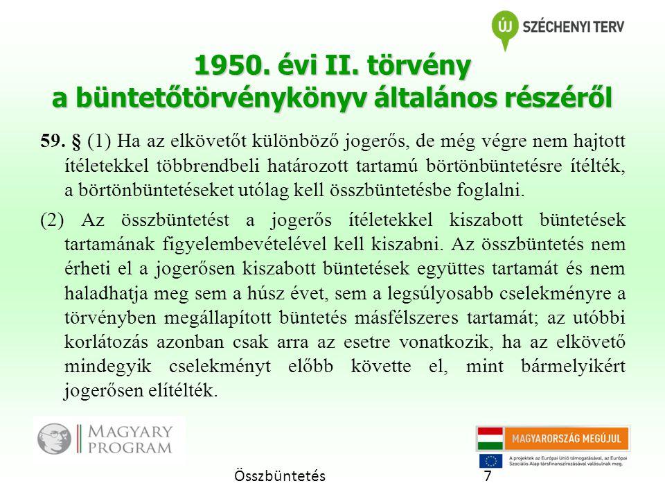 Összbüntetés7 1950.évi II. törvény a büntetőtörvénykönyv általános részéről 59.