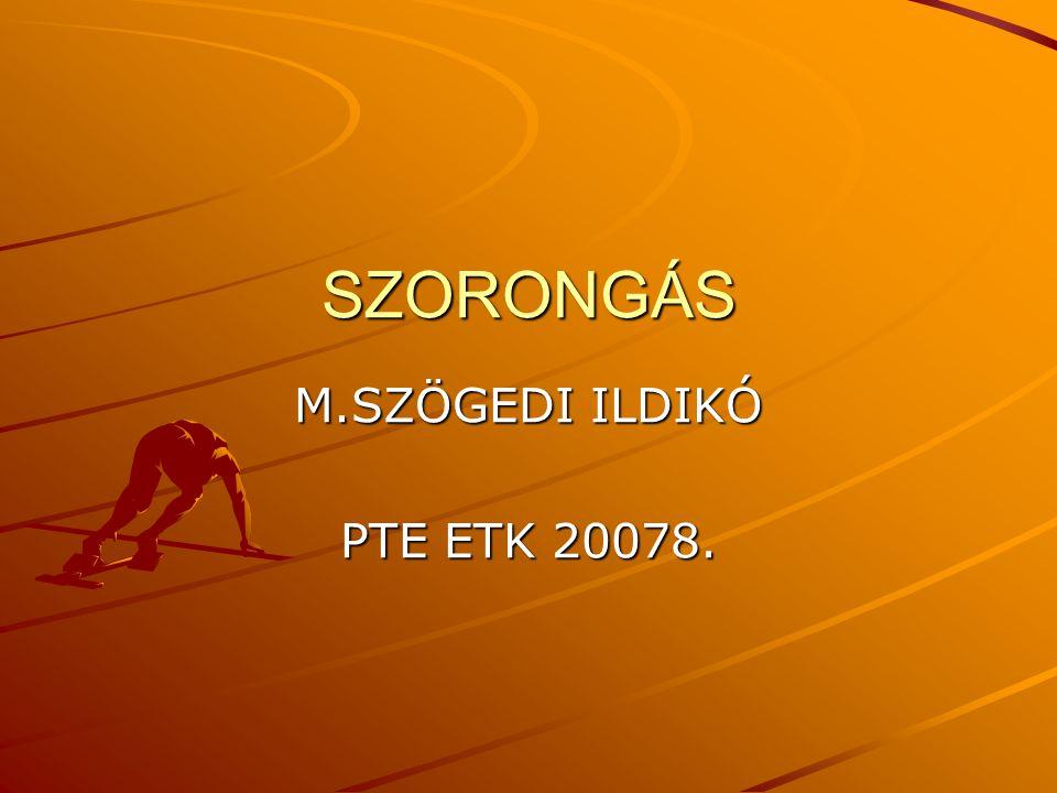 SZORONGÁS M.SZÖGEDI ILDIKÓ PTE ETK 20078.