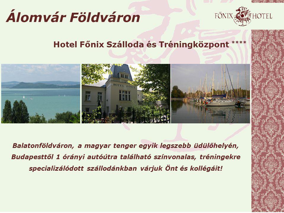 Hotel Főnix Szálloda és Tréningközpont **** Balatonföldváron, a magyar tenger egyik legszebb üdülőhelyén, Budapesttől 1 órányi autóútra található szín