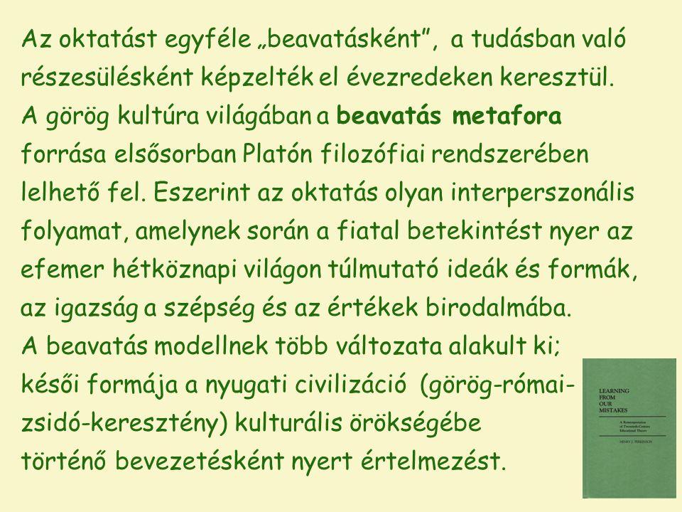 """Az oktatást egyféle """"beavatásként"""", a tudásban való részesülésként képzelték el évezredeken keresztül. A görög kultúra világában a beavatás metafora f"""