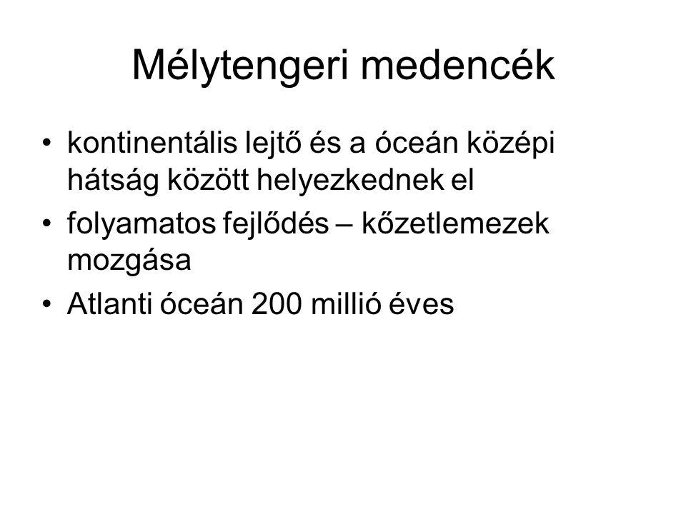 Mélytengeri medencék kontinentális lejtő és a óceán középi hátság között helyezkednek el folyamatos fejlődés – kőzetlemezek mozgása Atlanti óceán 200