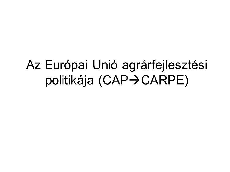 Az Európai Unió agrárfejlesztési politikája (CAP  CARPE)