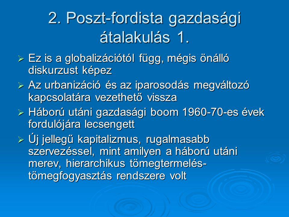 2. Poszt-fordista gazdasági átalakulás 1.