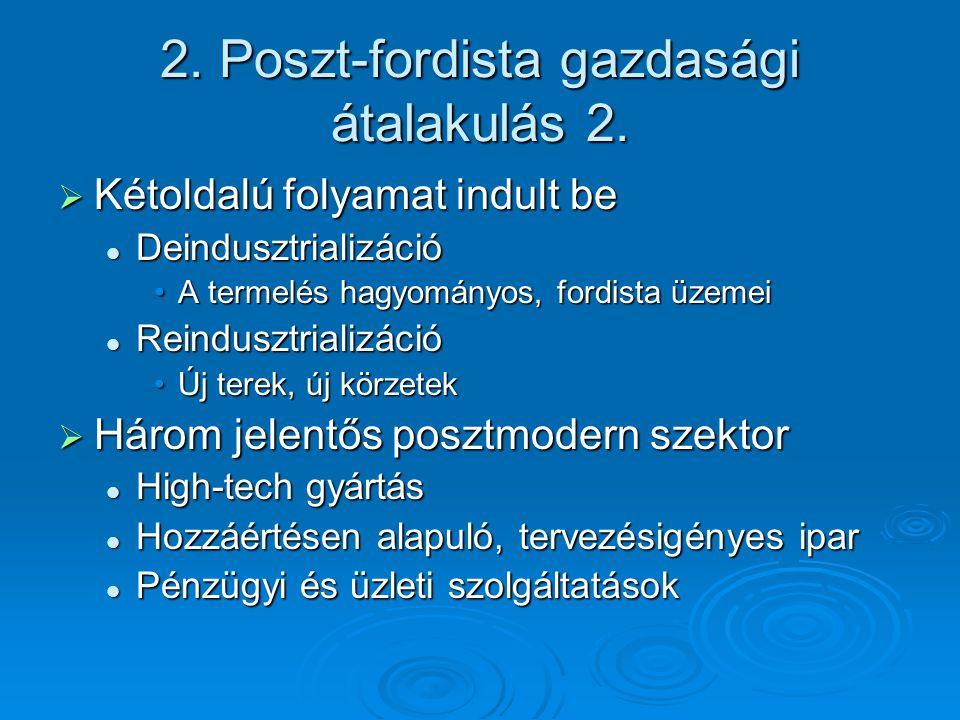2. Poszt-fordista gazdasági átalakulás 2.