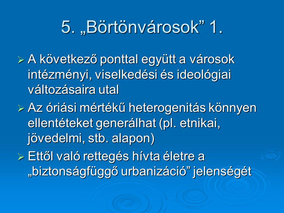 """5. """"Börtönvárosok 1."""