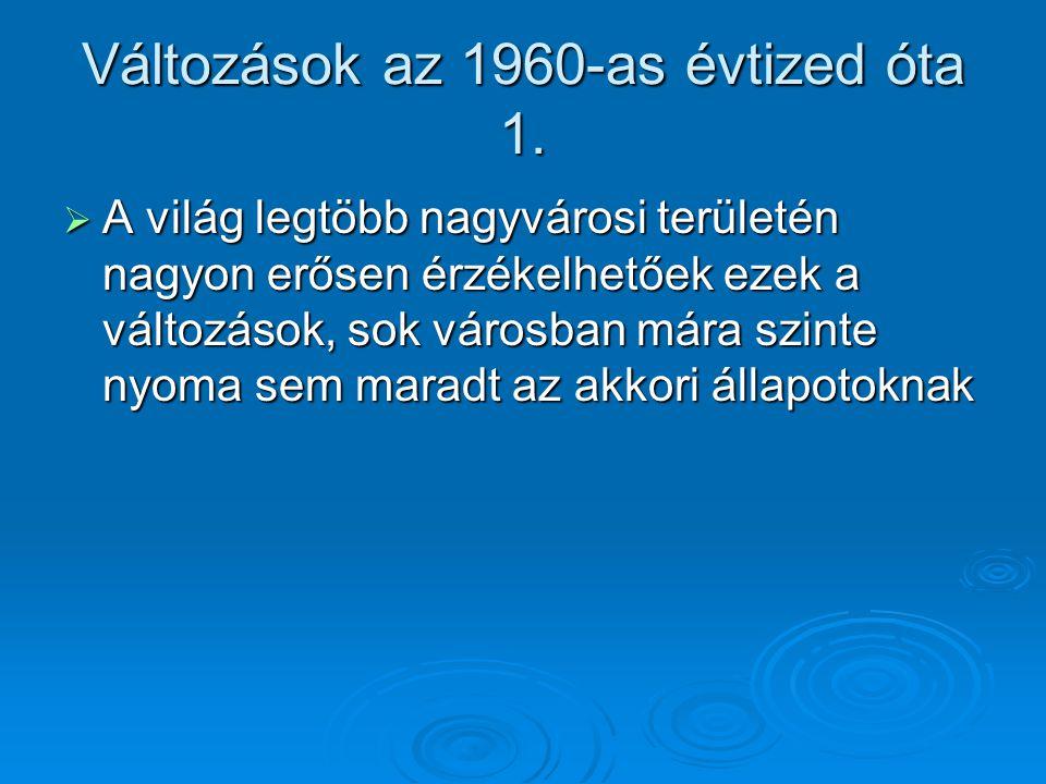 Változások az 1960-as évtized óta 2.