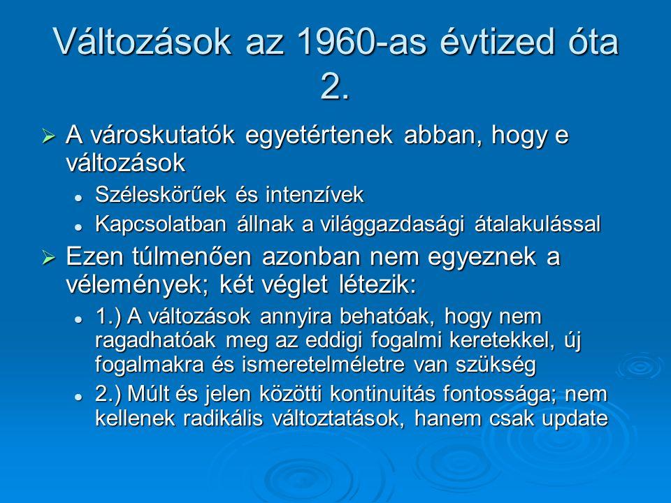 1.Tőke, munkaerőpiac, kultúra és információáramlás globalizálódása 4.