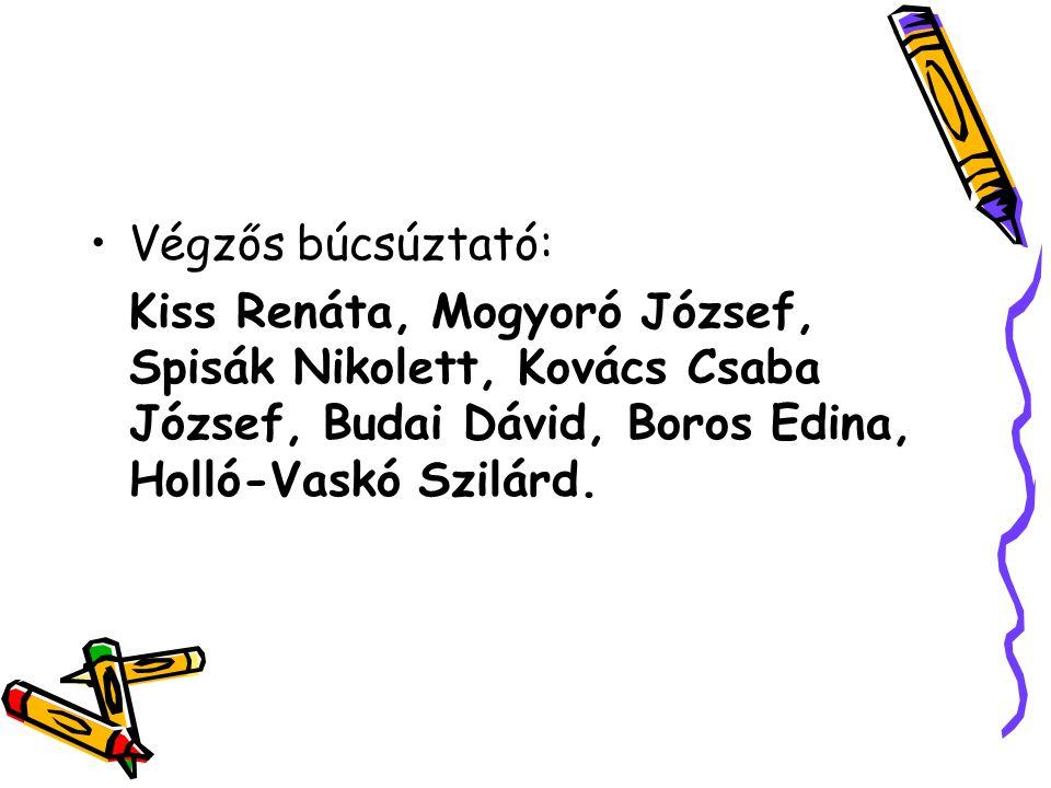 Végzős búcsúztató: Kiss Renáta, Mogyoró József, Spisák Nikolett, Kovács Csaba József, Budai Dávid, Boros Edina, Holló-Vaskó Szilárd.