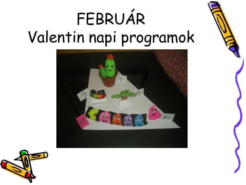 FEBRUÁR Valentin napi programok