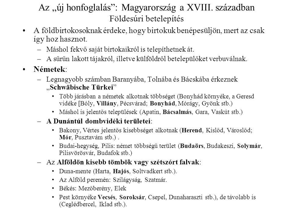 """Az """"új honfoglalás"""": Magyarország a XVIII. században Földesúri betelepítés A földbirtokosoknak érdeke, hogy birtokuk benépesüljön, mert az csak így ho"""