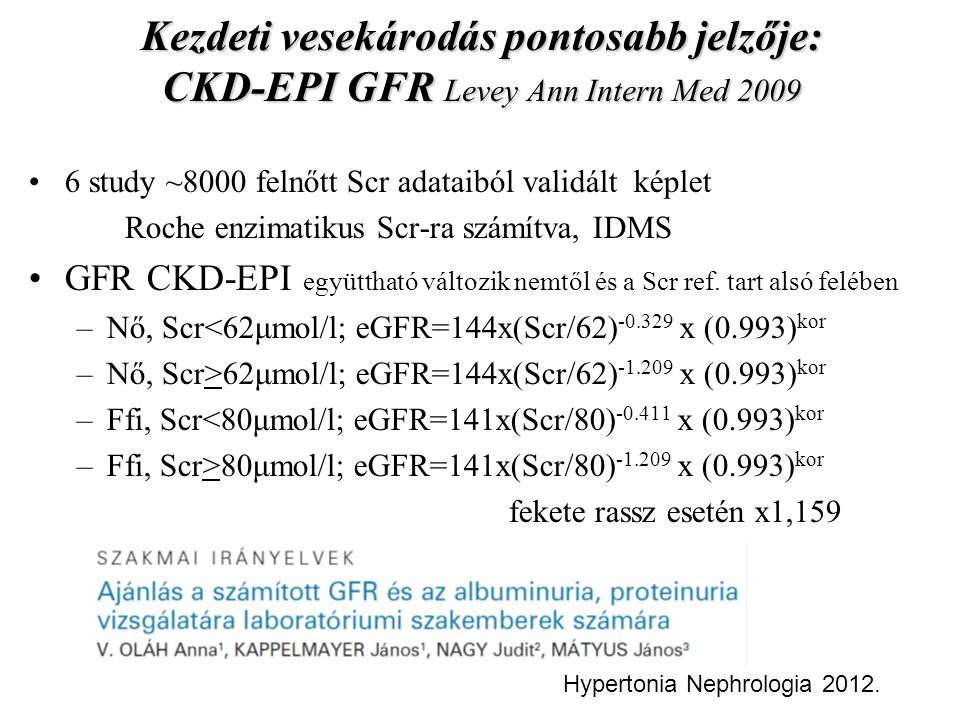 1.1.1.Az idült vesebetegség fogalma CKD is defined as abnormalities of kidney structure or function, present for >3 months, with implications for health.