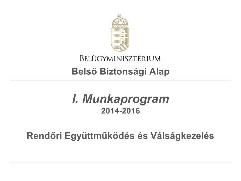Belső Biztonsági Alap I. Munkaprogram 2014-2016 Rendőri Együttműködés és Válságkezelés