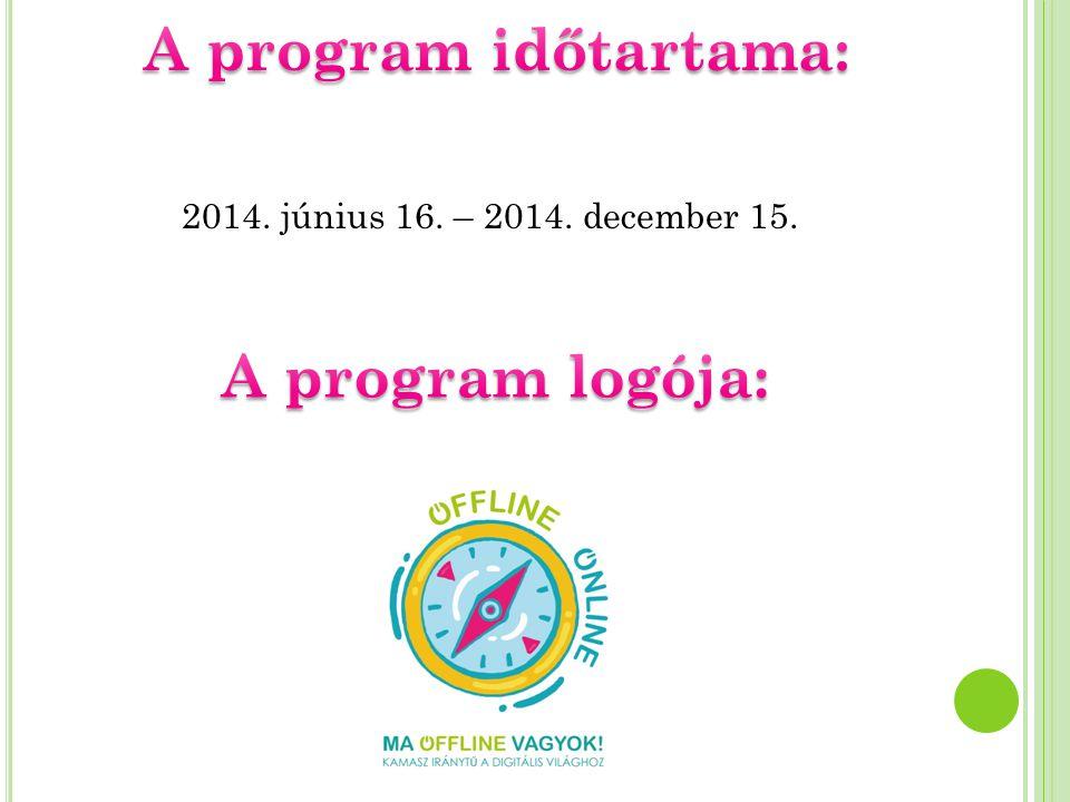 2014. június 16. – 2014. december 15.