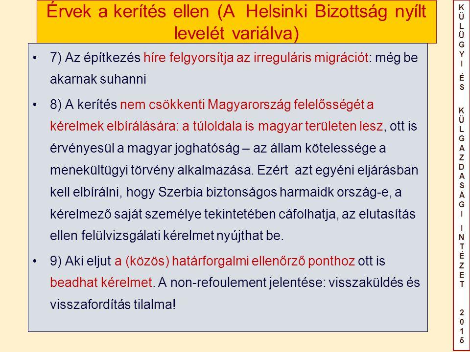 KÜLÜGYIÉS KÜLGAZDASÁGIINTÉZET2015KÜLÜGYIÉS KÜLGAZDASÁGIINTÉZET2015 Érvek a kerítés ellen (A Helsinki Bizottság nyílt levelét variálva) 7) Az építkezés