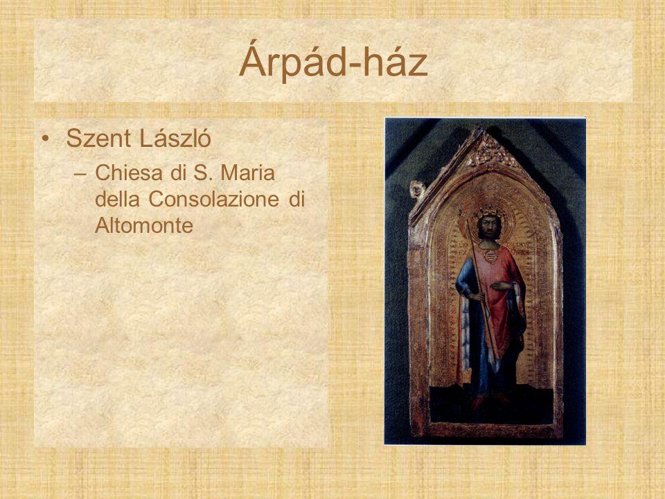 Árpád-ház Szent László –Chiesa di S. Maria della Consolazione di Altomonte