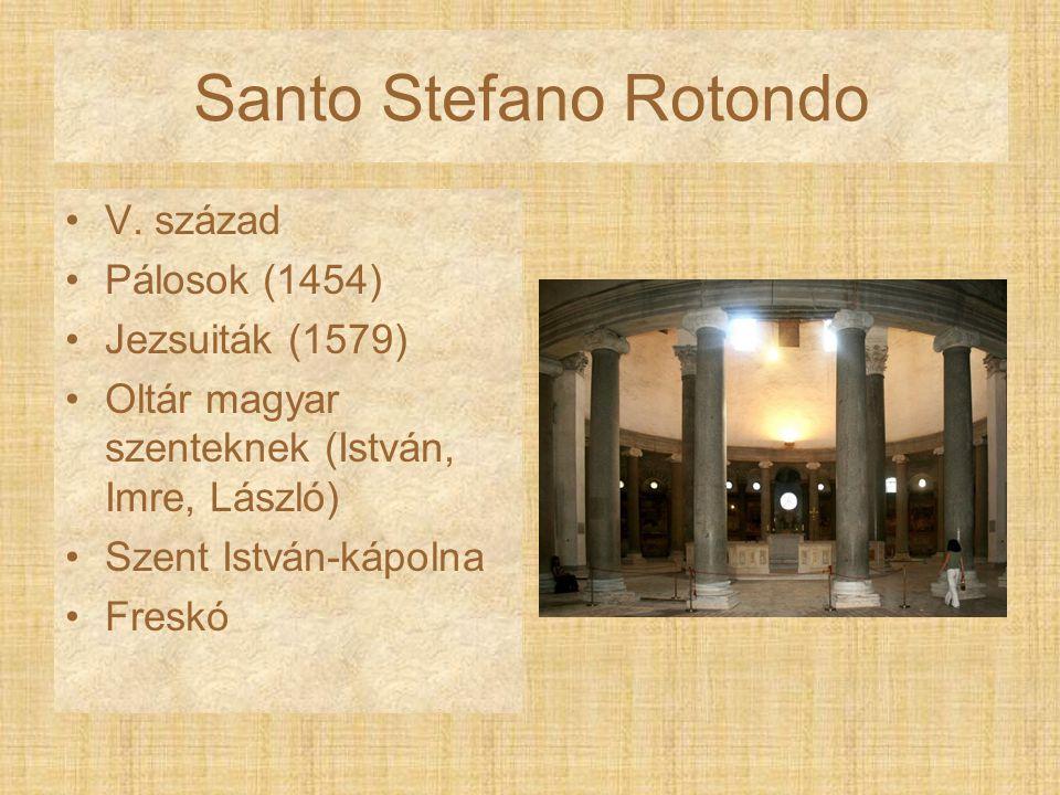 V. század Pálosok (1454) Jezsuiták (1579) Oltár magyar szenteknek (István, Imre, László) Szent István-kápolna Freskó