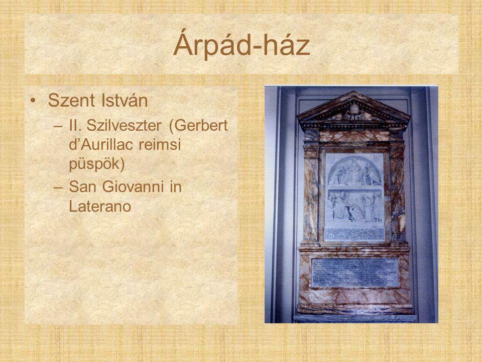 Árpád-ház Szent István –II. Szilveszter (Gerbert d'Aurillac reimsi püspök) –San Giovanni in Laterano