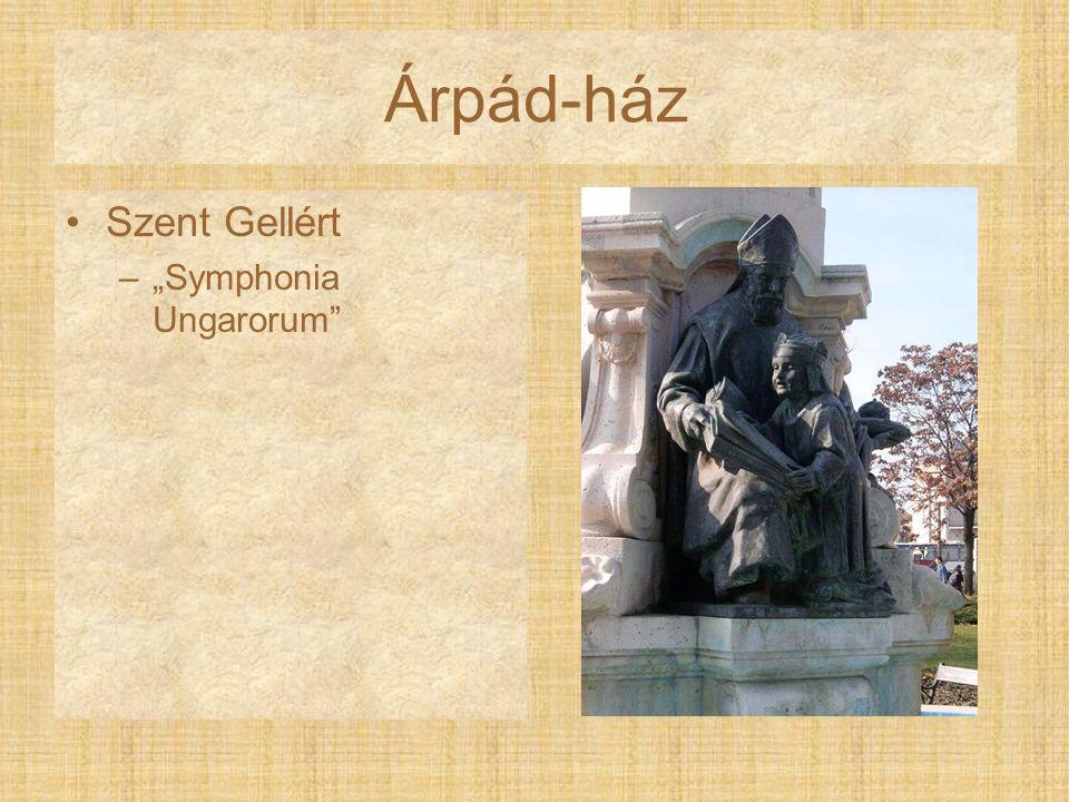 """Árpád-ház Szent Gellért –""""Symphonia Ungarorum"""""""