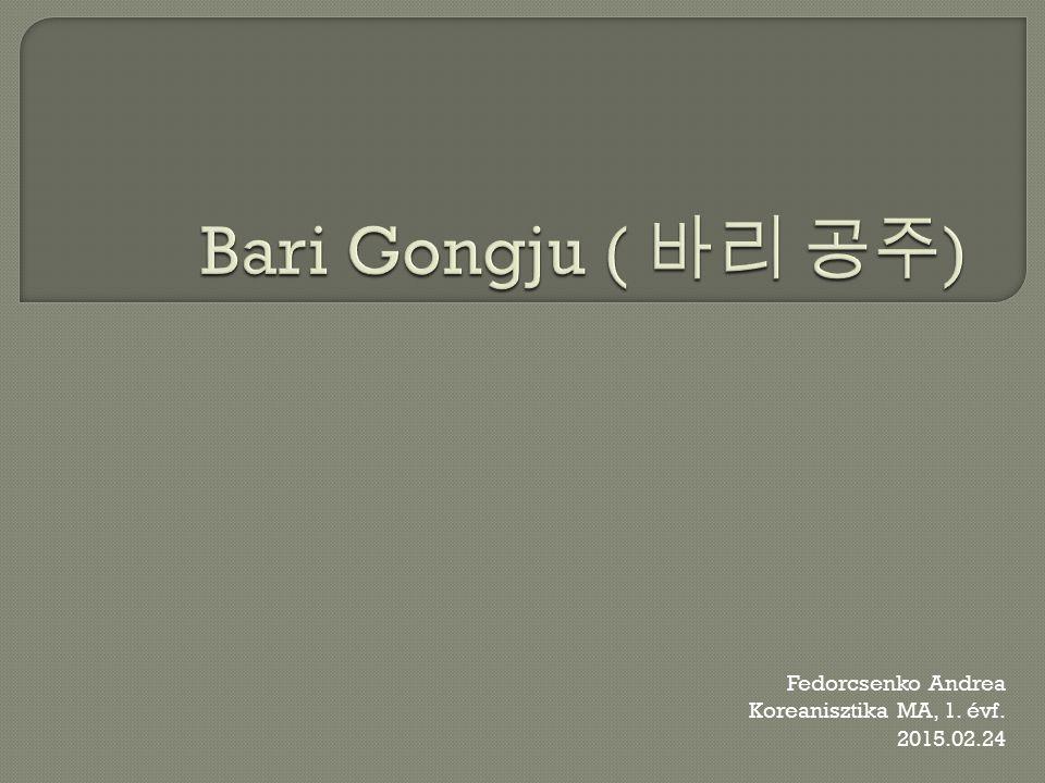 Bari Gongju mítosza (1) : 7.hónap 7. napján született 7.