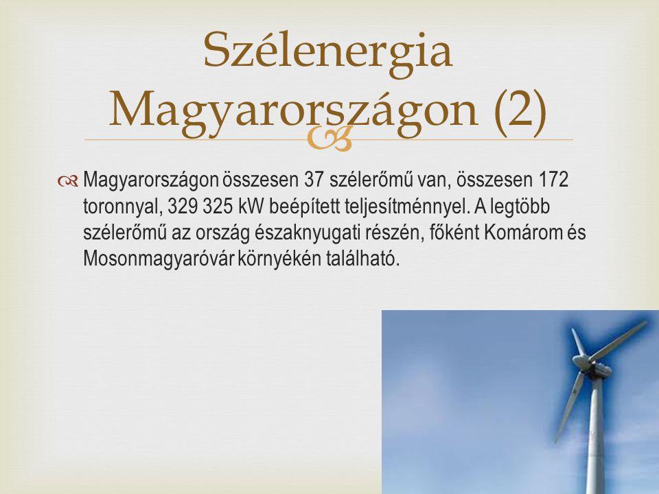   Magyarországon összesen 37 szélerőmű van, összesen 172 toronnyal, 329 325 kW beépített teljesítménnyel. A legtöbb szélerőmű az ország északnyugati