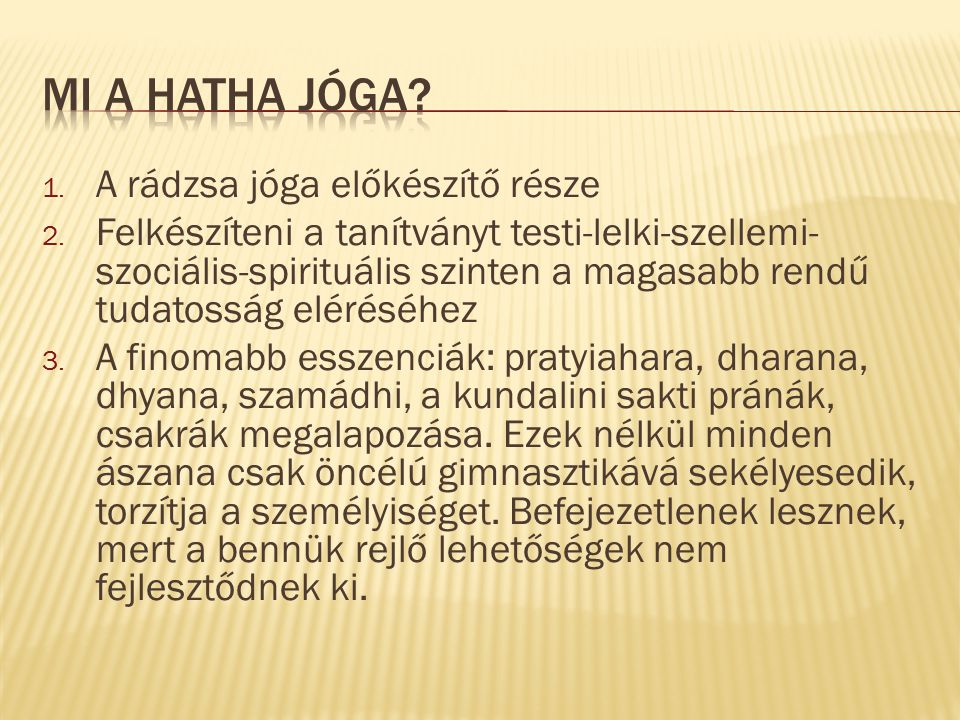 """4.A """"Ha jelentése: a Nap, Szúrja, Shiva, pingala nádi."""
