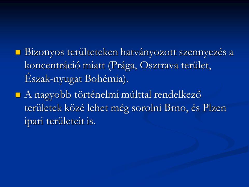 Bizonyos terülteteken hatványozott szennyezés a koncentráció miatt (Prága, Osztrava terület, Észak-nyugat Bohémia). Bizonyos terülteteken hatványozott