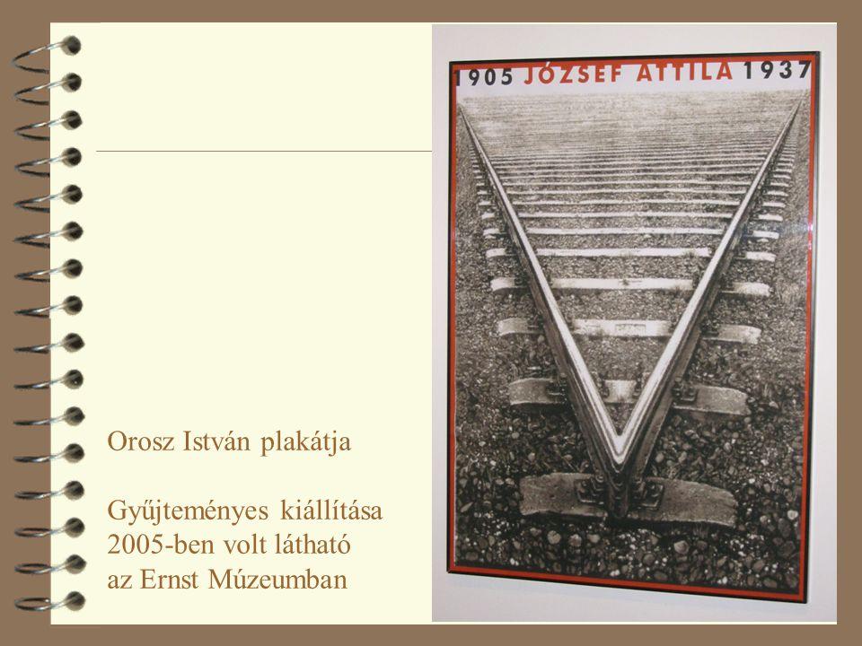 Orosz István plakátja Gyűjteményes kiállítása 2005-ben volt látható az Ernst Múzeumban