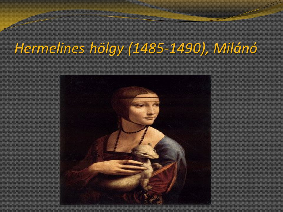Hermelines hölgy (1485-1490), Milánó