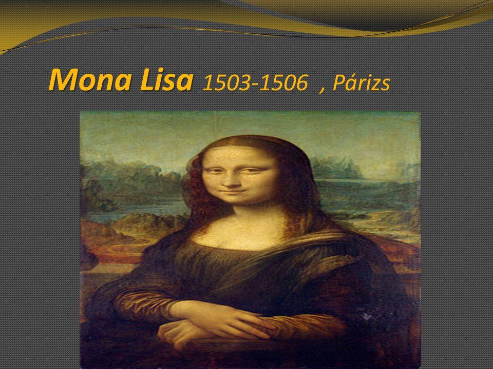 Mona Lisa Mona Lisa 1503-1506, Párizs