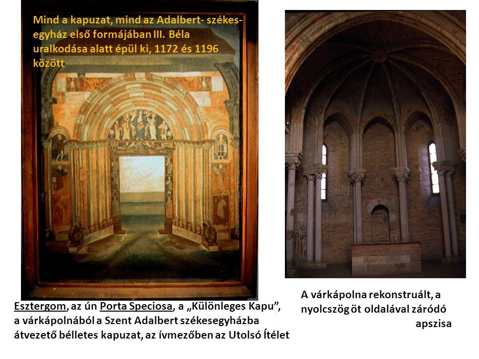 """Esztergom, az ún Porta Speciosa, a """"Különleges Kapu"""", a várkápolnából a Szent Adalbert székesegyházba átvezető bélletes kapuzat, az ívmezőben az Utols"""