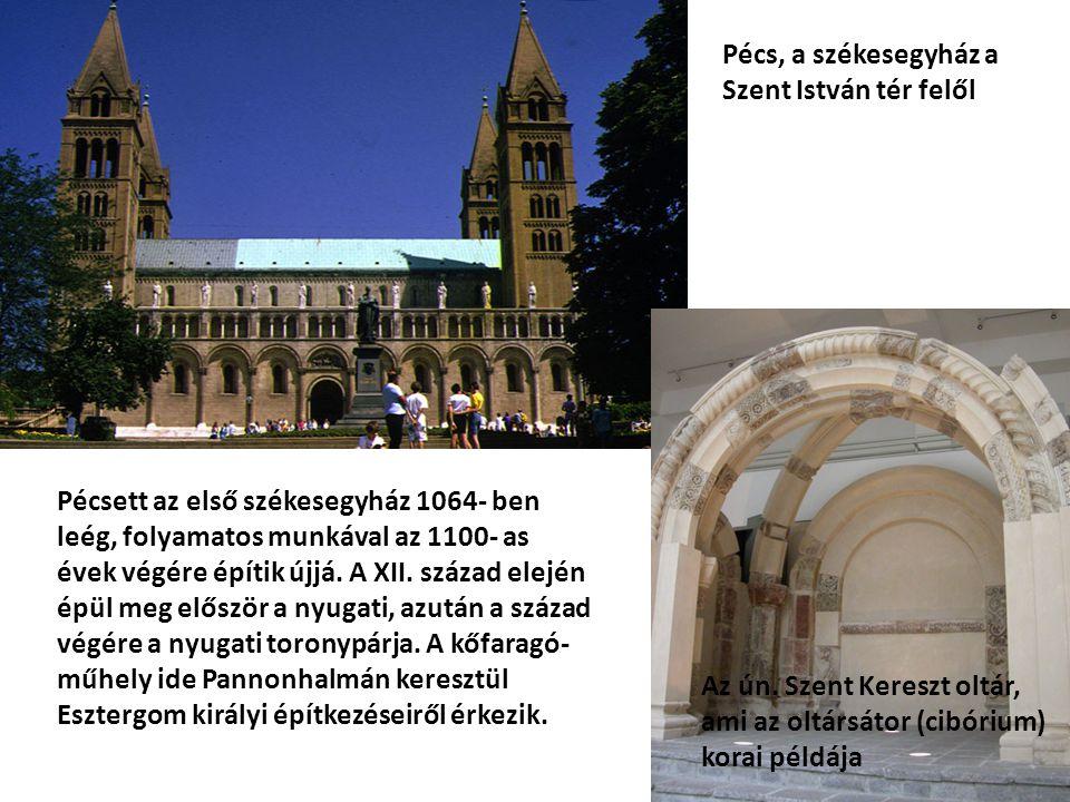 Pécs, a székesegyház a Szent István tér felől Az ún. Szent Kereszt oltár, ami az oltársátor (cibórium) korai példája Pécsett az első székesegyház 1064