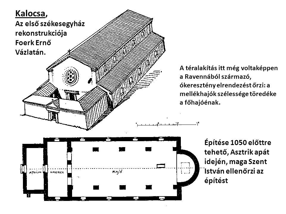 Kalocsa, Az első székesegyház rekonstrukciója Foerk Ernő Vázlatán. A téralakítás itt még voltaképpen a Ravennából származó, ókeresztény elrendezést őr